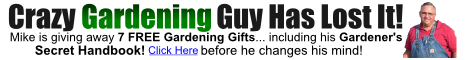 Crazy Gardener Is Giving Away 7 FREE Gifts!